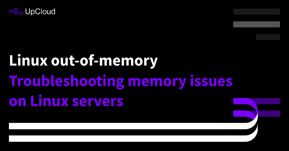 How to troubleshoot Linux server memory issues - UpCloud