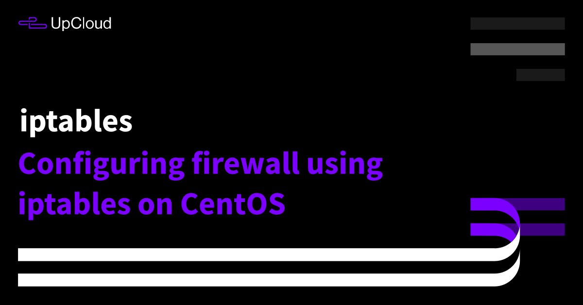How to configure iptables on CentOS - UpCloud