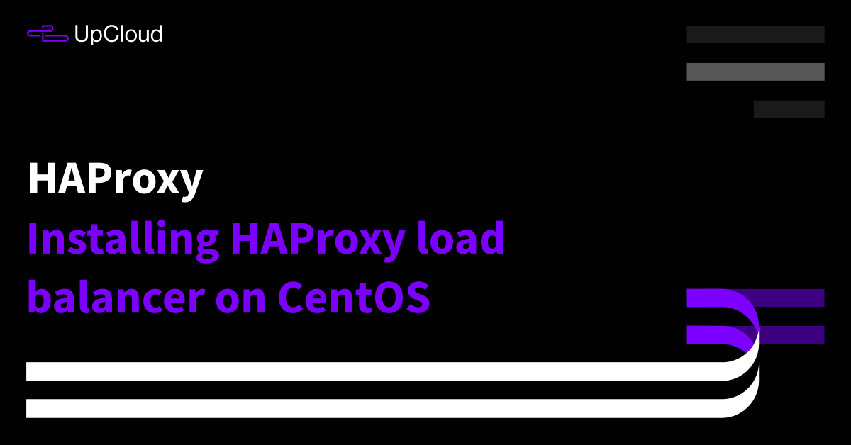 How to install HAProxy load balancer on CentOS - UpCloud