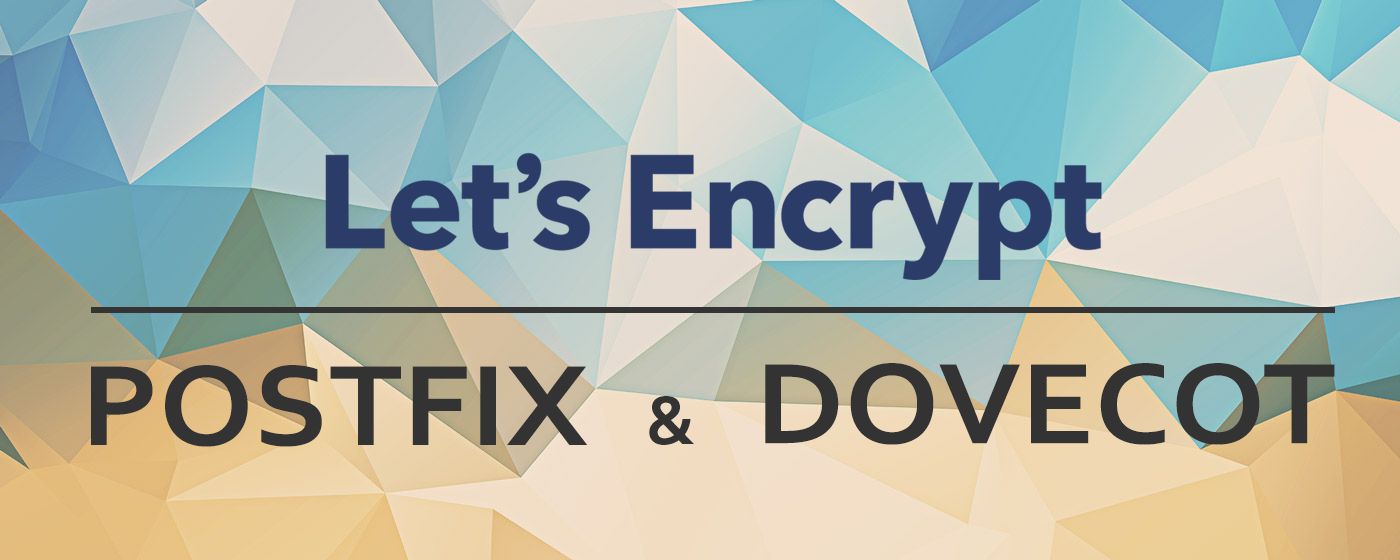 Let's Encrypt Postfix and Dovecot