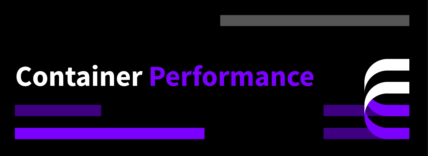 Container performance featured
